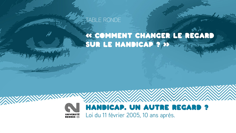 Table ronde « Comment changer le regard sur le handicap ? »